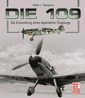Buch Die 109 - Die Entwicklung eines legendären Flugzeugs